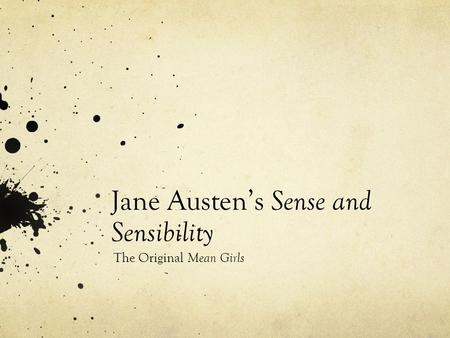 Jane Austen's Sense and Sensibility The Original Mean Girls.