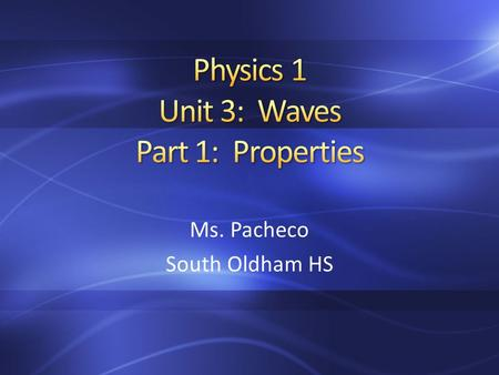 Ms. Pacheco South Oldham HS. A repeating back-and-forth motion about an equilibrium position is a vibration. A disturbance that is transmitted progressively.