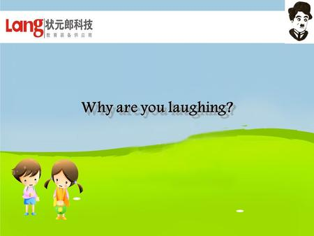 Why are you laughing?. HUMOUR KINDS OF HUMOUR MIME AND FARCE NONVERBAL Comedy pantomime funny stories / poemspoems Verbal Verbal jokes Cross talk Short.