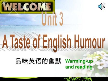 Warming-up and reading 品味英语的幽默 Warming-up 1. What is a punchline? Find the jokes' punchlines. Punchline.