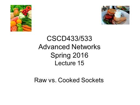 CSCD433/533 Advanced Networks Spring 2016 Lecture 15