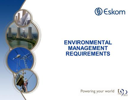 ENVIRONMENTAL MANAGEMENT REQUIREMENTS. ISO 14001 2 GOU has obtained certification for ISO 14001:2004 All contractors to be ISO 14001 compliant.
