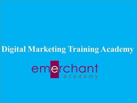 Digital Marketing Training Academy. About e-Merchant Academy E-Merchant is a leading, award winning digital marketing training academy in Hyderabad offering.