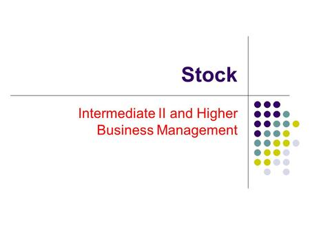 Stock Intermediate II and Higher Business Management.