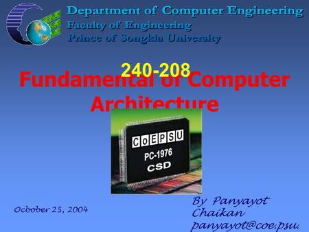 Fundamental of Computer Architecture By Panyayot Chaikan ac.th 240-208 Ocbober 25, 2004.