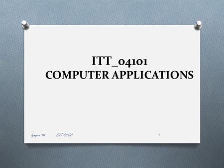 ITT_04101 COMPUTER APPLICATIONS Gaper M CIT 041011.