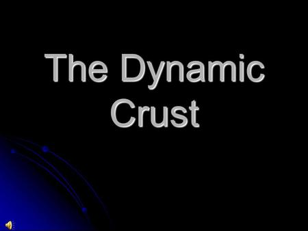 The Dynamic Crust Earth's Layers Terms Crust-the outermost layer of our planet varies from about 5 kilometers of thickness under the ocean to about 60.