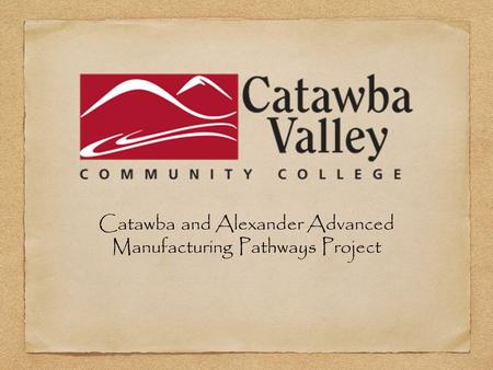 Catawba and Alexander Advanced Manufacturing Pathways Project.