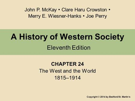 women role western society between 1815 and 1914 Christianity has played a prominent role in the shaping of western relations between the major powers in western society: stability from 1815 until 1914.