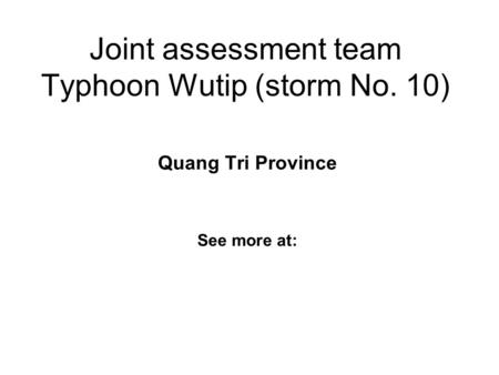 Joint assessment team Typhoon Wutip (storm No. 10) Quang Tri Province See more at: