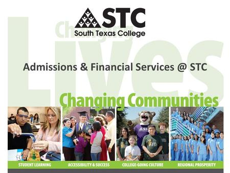 Admissions & Financial STC. Strategic Directions …proudly provides opportunities to all students with high expectations for their success.