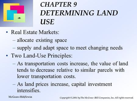 1 Copyright © 2001 by The McGraw-Hill Companies, Inc. All rights reserved. McGraw-Hill/Irwin CHAPTER 9 DETERMINING LAND USE Real Estate Markets: –allocate.