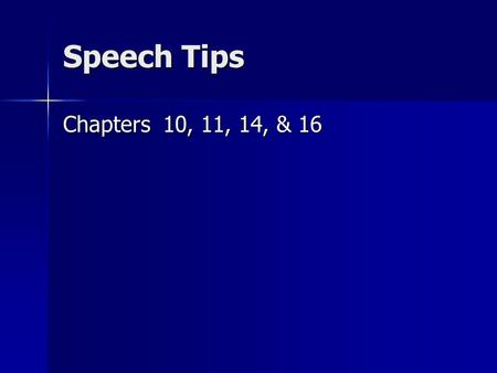 Speech Tips Chapters 10, 11, 14, & 16. Audience Analysis In planning a speech, a speaker should first consider the needs and expectations of those who.