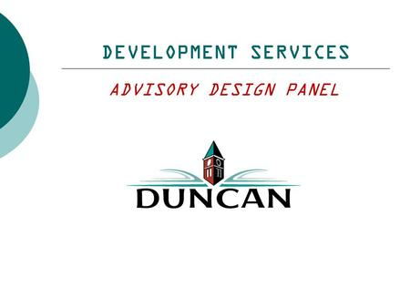 DEVELOPMENT SERVICES ADVISORY DESIGN PANEL. Recent Projects  University Village Local Area Plan (2015)  Active Transportation Plan (2014)  Trans Canada.