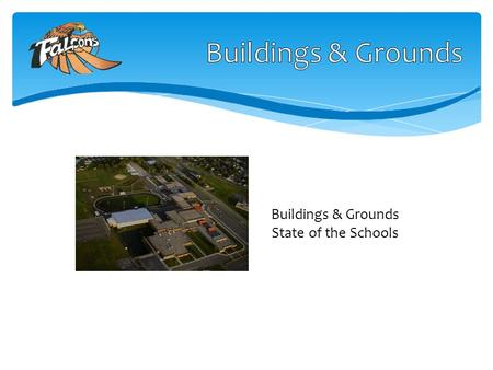 Buildings & Grounds State of the Schools. The role of the custodial staff for Foley Public Schools is to provide a safe, comfortable and clean environment.