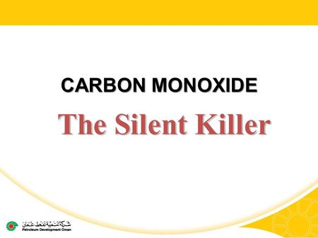 CARBON MONOXIDE.  Carbon Monoxide (CO) is: Colorless Odorless Tasteless  Each year many people die from CO poisoning.  CO can act on the body quickly.