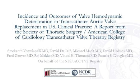 Incidence and Outcomes of Valve Hemodynamic Deterioration in Transcatheter Aortic Valve Replacement in U.S. Clinical Practice: A Report from the Society.