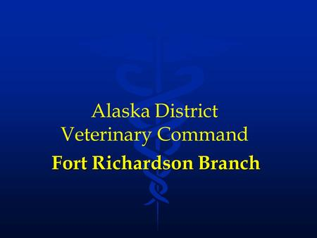 Fort Richardson Branch Alaska District Veterinary Command.