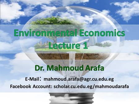 Think … Share 1 2 Chapter one Environmental Economics Applying Economic tools on Environmental.