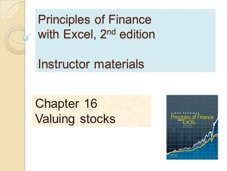 Principles of Finance with Excel, 2 nd edition Instructor materials Chapter 16 Valuing stocks.