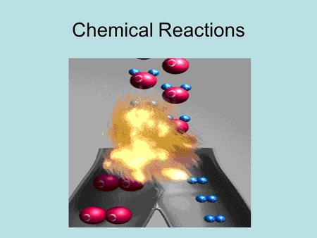"Chemical Reactions. Different than a ""Physical Change"" (like ice to liquid water) When a chemical undergoes a chemical change, it changes its identity."