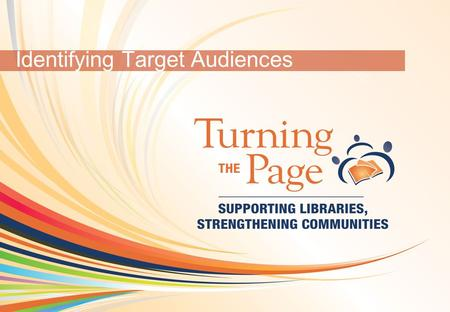 OCLC Online Computer Library Center 1 Identifying Target Audiences.