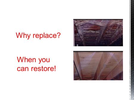 Why replace? When you can restore!. The MicroStrip System Low pressure, abrasive cleaning system Compressed air only / air & water Range of fine precision.