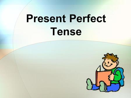 Present Perfect Tense. We use the present perfect tense to talk about actions which started in the past and have continued up to the present.