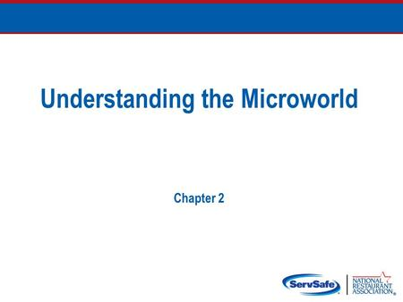 Understanding the Microworld Chapter 2. How Contamination Happens Contaminants come from a variety of places: Animals we use for food Air, contaminated.