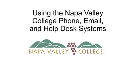 Using the Napa Valley College Phone, Email, and Help Desk Systems.