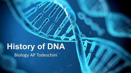 History of DNA Biology AP Todeschini. Race to Discover By the mid 20 th century genetics was well understood but he molecule in which it was conserved.