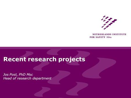 Jos Post, PhD Msc Head of research department Recent research projects.
