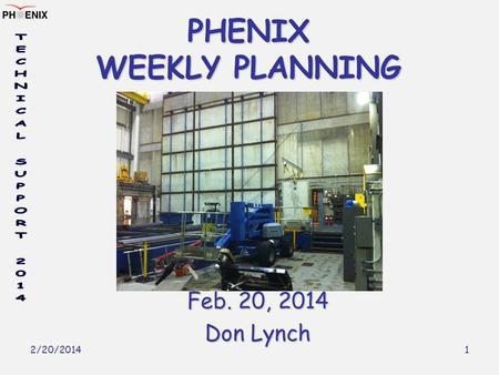 2/20/2014 1 PHENIX WEEKLY PLANNING Feb. 20, 2014 Don Lynch.