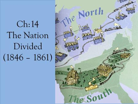 Ch:14 The Nation Divided (1846 – 1861). 14:2 Compromises Fail.