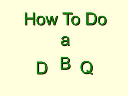 How To Do a DD BB QQ. 1.R estate the prompt. 2.T HESIS STATEMENT. The position you will prove. A. State the 3 Points you want to prove that make up the.