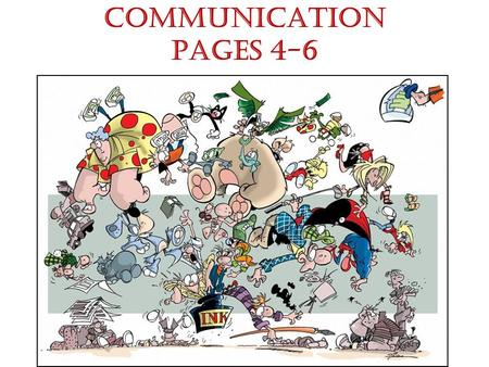 COMMUNICATION Pages 4-6. Michigan Merit Curriculum Standard 7: Social Skills – 4.9 Demonstrate how to apply listening and assertive communication skills.