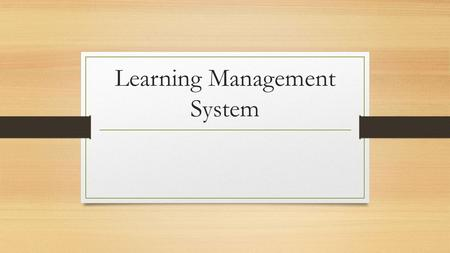 Learning Management System. Introduction Software application or Web-based technology used to plan, implement, and assess a specific learning process.