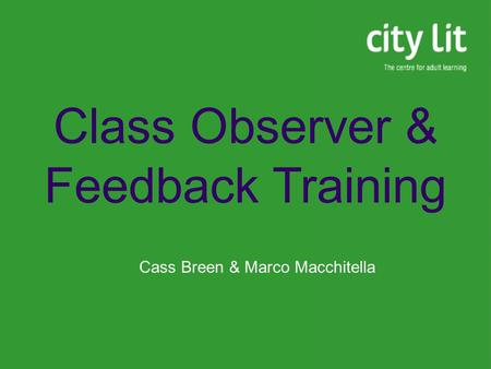 Class Observer & Feedback Training Cass Breen & Marco Macchitella.