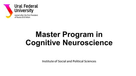 Master Program in Cognitive Neuroscience Institute of Social and Political Sciences.