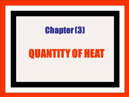 A.M.NASR Chapter (3) QUANTITY OF HEAT. A.M.NASR Thermal energy is the energy associated with random molecular motion. It is not possible to measure the.