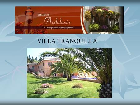 VILLA TRANQUILLA. DESCRIPTION Built in 1985 and continually the subject of updating and improvement, the property has four separate apartments and is.