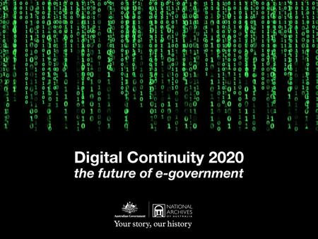 Digital Continuity 2020 the future of e-government.