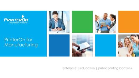 Enterprise | education | public printing locations PrinterOn for Manufacturing.