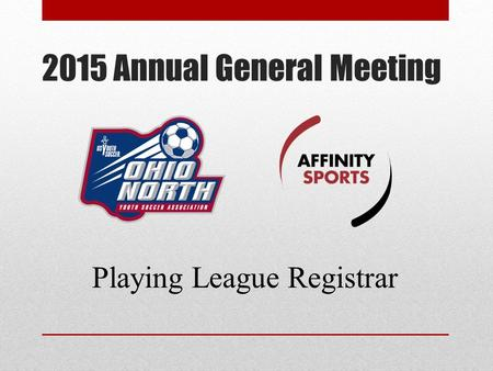 2015 Annual General Meeting Playing League Registrar.