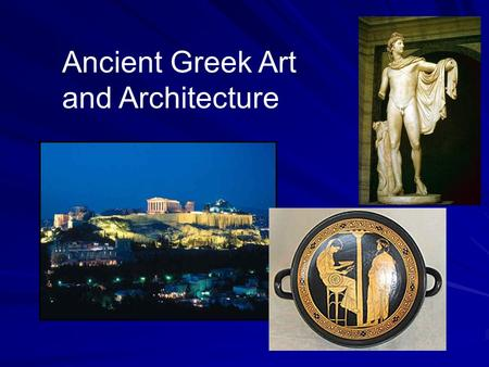 Ancient Greek Art and Architecture. Greek Architecture ParthenonAcropolis Statue of Athena Public buildings ColumnsMarbleFrieze.