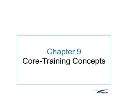 Chapter 9 Core-Training Concepts