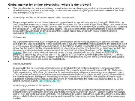 Global market for online advertising: where is the growth? The global market for online advertising, raises the importance of emerging markets such as.