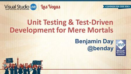 Benjamin Unit Testing & Test-Driven Development for Mere Mortals.
