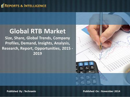 Global RTB Market Size, Share, Global Trends, Company Profiles, Demand, Insights, Analysis, Research, Report, Opportunities, 2015 - 2019 Published By :
