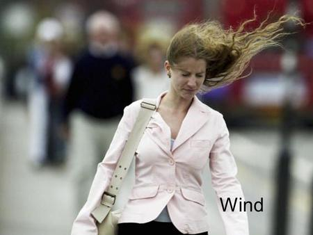Wind. What causes wind? Differences in heat and pressure cause winds. Cold air is more dense and creates more pressure. Different parts of the Earth receive.